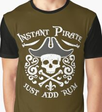 Instant Pirate Just add Rum Funny Tee Graphic T-Shirt