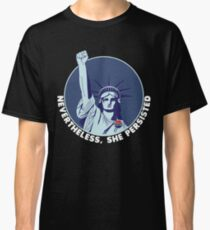 Statue of Liberty Resist T-shirt. Nevertheless She Persisted Classic T-Shirt