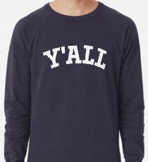 Y'ALL - Yale, Universität, Hochschule, Parodie, Efeu-Liga Leichtes Sweatshirt