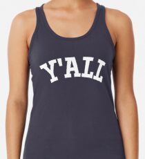 Y'ALL - Yale, Universität, Hochschule, Parodie, Efeu-Liga Tanktop für Frauen