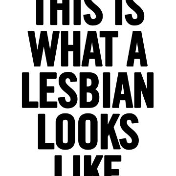 This Is What A Lesbian Looks Like Tee TShirt iPhone Case (Black) by sergiovarela