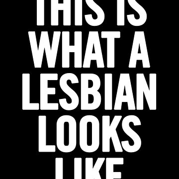 This Is What A Lesbian Looks Like Tee TShirt iPhone Case (White) by sergiovarela