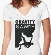 Gravity is a myth Women's Fitted V-Neck T-Shirt