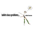 Ballet Class Problems by balleteducation