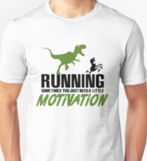 Running - sometimes all you need is a little motivation T-Shirt