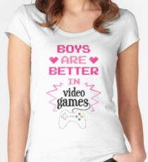 Boys Are Better In Videogames Funny Design Women's Fitted Scoop T-Shirt