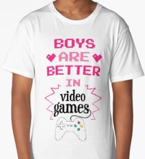 Boys Are Better In Videogames Funny Design Long T-Shirt