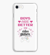 Boys Are Better In Videogames Funny Design iPhone Case/Skin