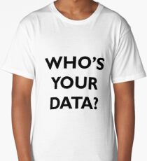 Who's Your Data? Long T-Shirt