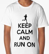 Keep calm an run on Long T-Shirt