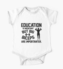 Education is important. But big biceps are importanter Kids Clothes