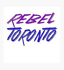 REBEL TORONTO Photographic Print