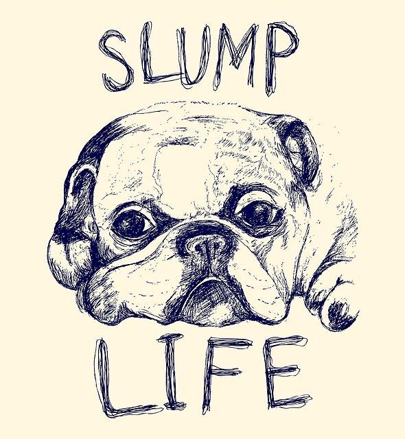 Slump Life by minniemorrisart