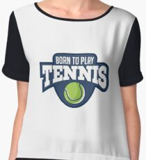 Born To Play Tennis - WTA Grand Slam Wimbledon Australian Open - Tennis Player Gift Chiffon Top