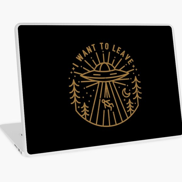 I Want To Leave Laptop Skin