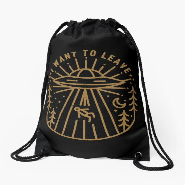 I Want To Leave Drawstring Bag