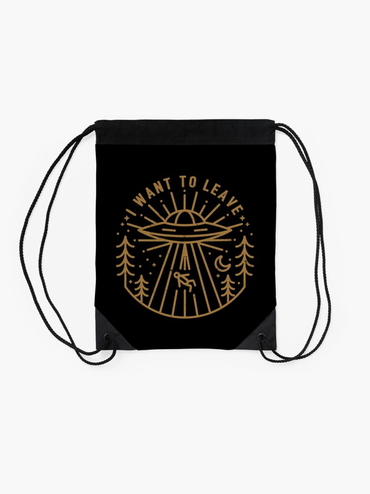 Alternate view of I Want To Leave Drawstring Bag