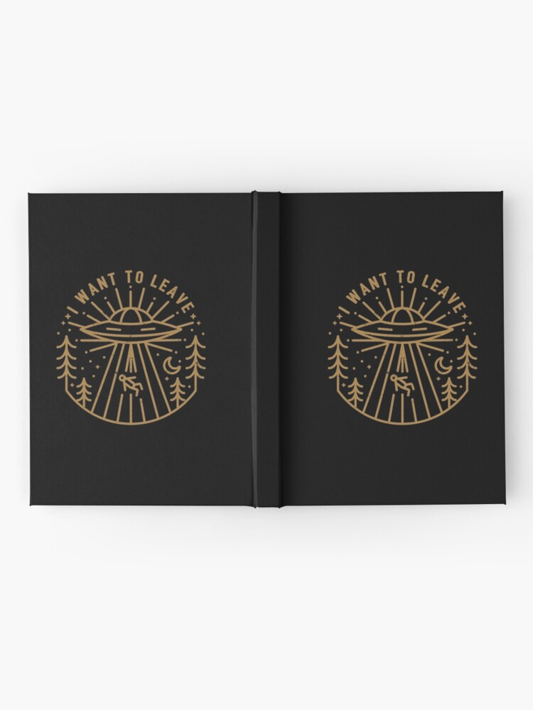 Alternate view of I Want To Leave Hardcover Journal