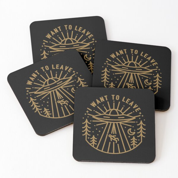 I Want To Leave Coasters (Set of 4)