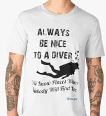 Always Be Nice To A Diver Men's Premium T-Shirt