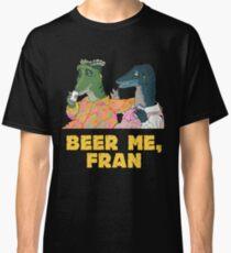 beer me, fran Classic T-Shirt