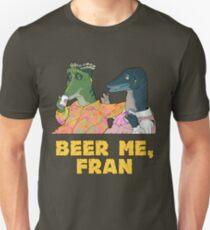 beer me, fran Unisex T-Shirt