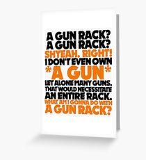 Wayne's World - A Gun Rack? Greeting Card