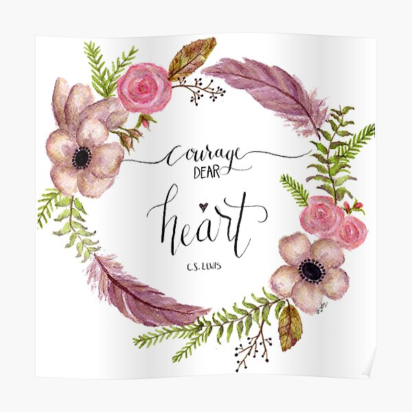 """""""Courage Dear Heart"""" C.S. Lewis Quote Poster"""