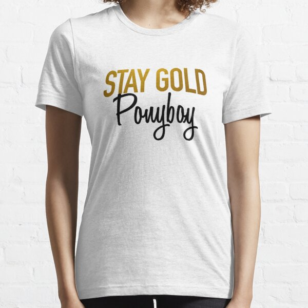 Stay Gold Ponyboy T Shirts Redbubble Remember to stay gold, ponyboy.stay gold. redbubble