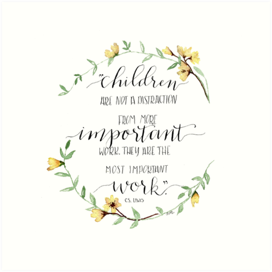 Quotes About Children   Children Are Important Work C S Lewis Quote Art Prints By