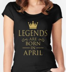LEGENDS ARE BORN IN APRIL Women's Fitted Scoop T-Shirt