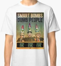 Smart Bombs - Dumb People Classic T-Shirt