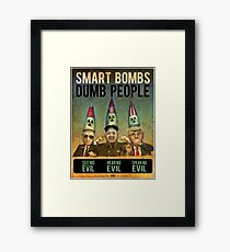 Smart Bombs - Dumb People Framed Print