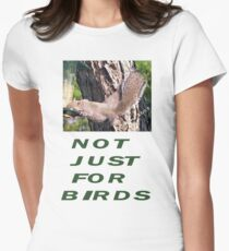 Not Just For Birds Women's Fitted T-Shirt