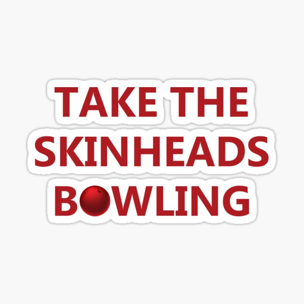 Take The Skinheads Bowling Sticker