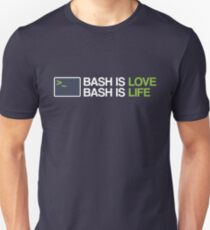 Bash is love, Bash is life Unisex T-Shirt