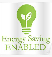 Energy saving enabled Poster