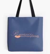 Romance is everything Tote Bag