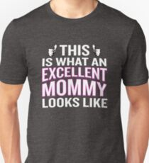This Is What An Excellent Mommy Looks Like Funny T-Shirt