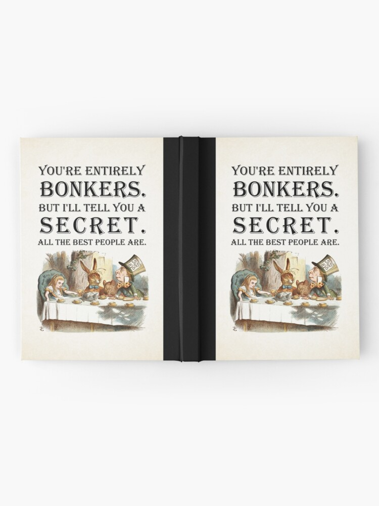 Alternate view of Alice In Wonderland - Tea Party - You're Entirely Bonkers - Quote  Hardcover Journal