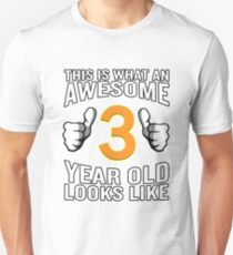 This is What an Awesome 3 Year Old Looks Like Funny Unisex T-Shirt