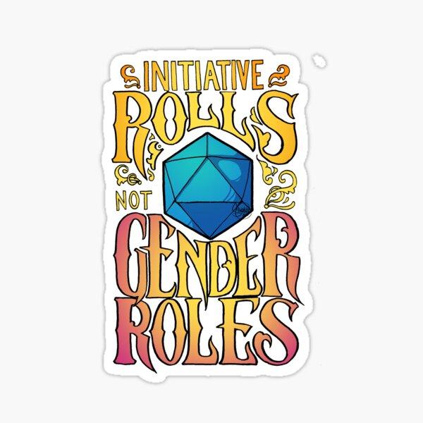 Initiative rolls not Gender roles Sticker