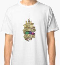 Was mich nicht umbringt Classic T-Shirt