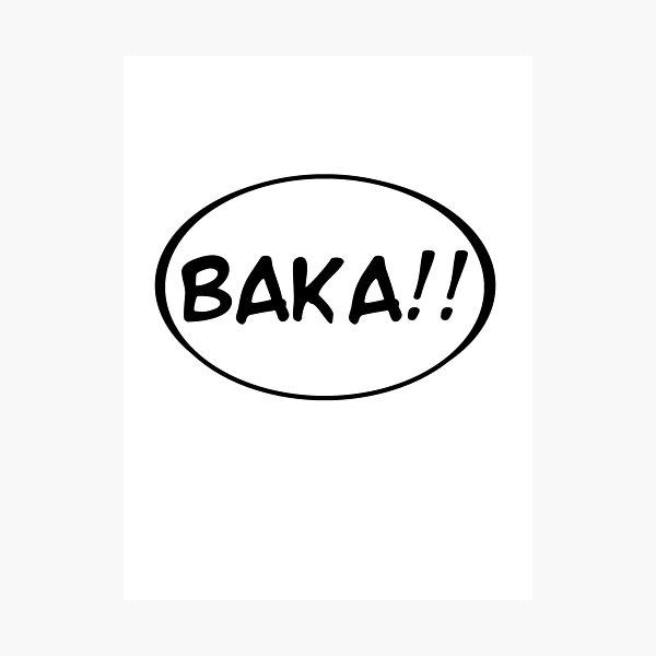 Baka!! Photographic Print