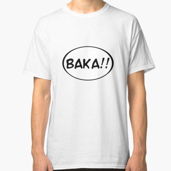 Baka!! Classic T-Shirt