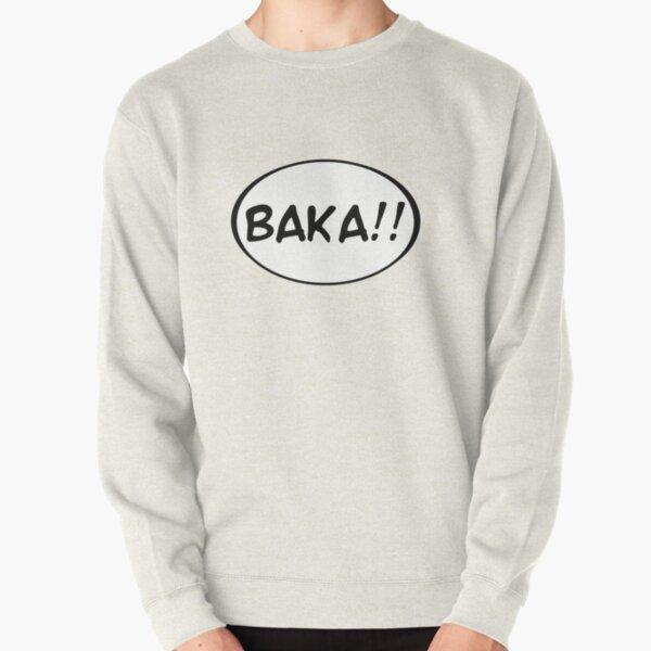 Baka!! Pullover Sweatshirt