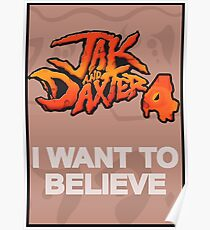 I Want to Believe: Jak and Daxter 4 Poster