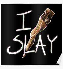 I Slay | Mr. Pointy  Poster