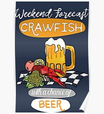 Crawfish and Beer - weedend, summer, crawfish boil, cray, crayfish, food Poster