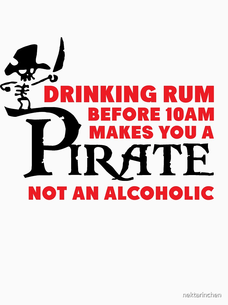 Drinking rum before 10am like a pirate | Unisex T-Shirt